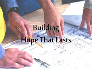 Building Hope That Lasts