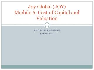 Joy Global (JOY)  Module 6: Cost of Capital and Valuation