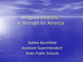Religious Diversity: A Strength for America