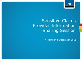 Sensitive Claims  Provider Information Sharing Session