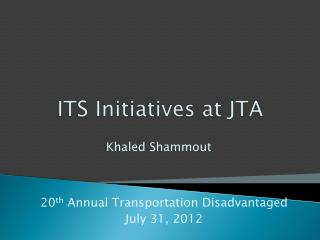 ITS Initiatives at JTA