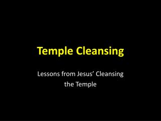 Temple Cleansing