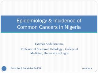 Epidemiology & Incidence of Common Cancers in Nigeria