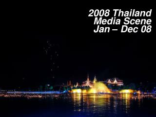 2008 Thailand Media Scene Jan – Dec 08