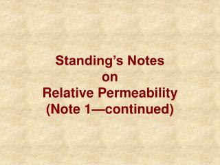 Standing's Notes on Relative Permeability (Note 1—continued)