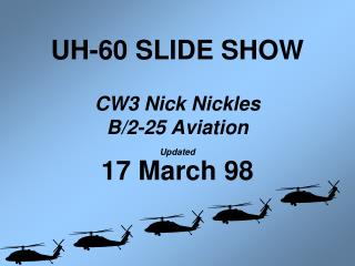 UH-60 SLIDE SHOW CW3 Nick Nickles B/2-25 Aviation