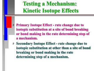 Testing a Mechanism:  Kinetic Isotope Effects