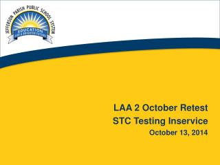 LAA 2 October Retest STC Testing Inservice  October 13, 2014