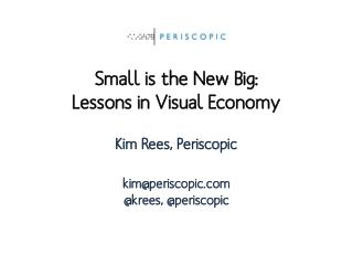 Kim Rees, Periscopic kim@periscopic @ krees , @ periscopic