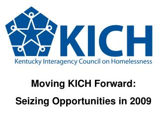 Moving KICH Forward: Seizing Opportunities in 2009