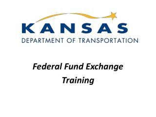 Federal Fund Exchange Training