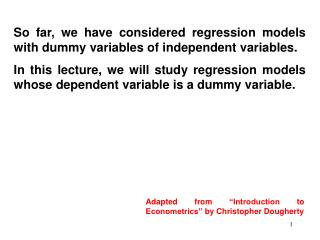 So far, we have considered regression models with dummy variables of independent variables.