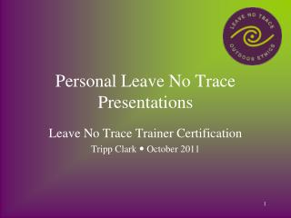 Personal Leave No Trace Presentations