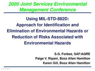 Using MIL-STD-882D: Approach for Identification and Elimination of Environmental Hazards or Reduction of Risks Associate