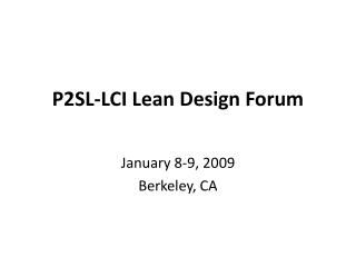 P2SL-LCI Lean Design Forum