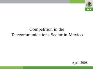 Competition in the Telecommunications Sector in Mexico