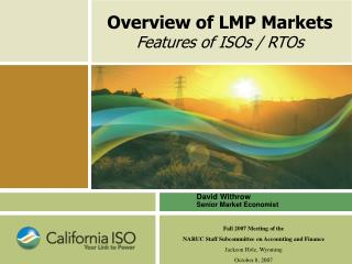 Overview of LMP Markets Features of ISOs / RTOs