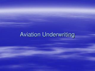 Aviation Underwriting