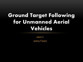 Ground Target Following for Unmanned Aerial Vehicles