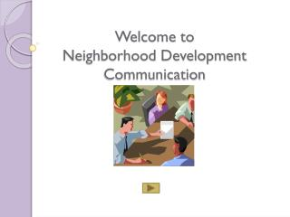 Welcome to  Neighborhood Development Communication