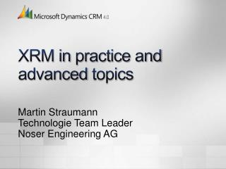 XRM in  practice and advanced topics