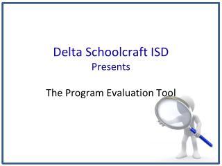 Delta Schoolcraft ISD Presents