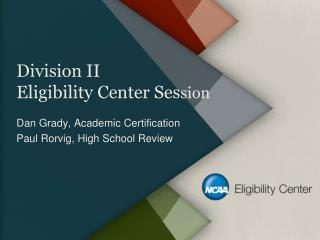 Division II  Eligibility Center Ses sion