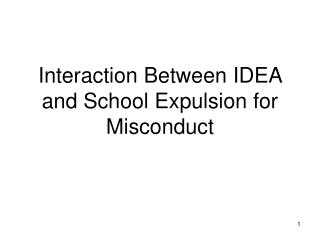 Interaction Between IDEA and School Expulsion for Misconduct