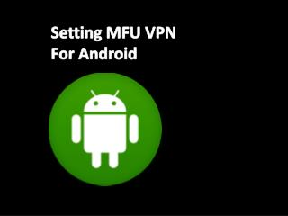 Setting MFU VPN For  Android