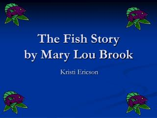 The Fish Story by Mary Lou Brook