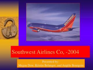 Southwest Airlines Co, -2004