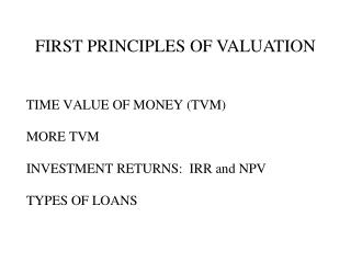 FIRST PRINCIPLES OF VALUATION