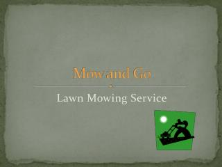 Mow and Go