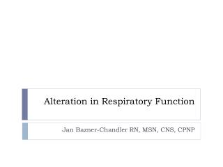 Alteration in Respiratory Function
