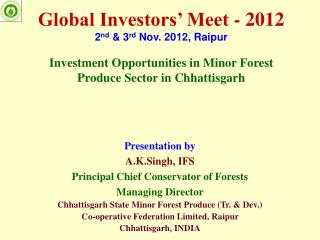 Presentation by A.K.Singh, IFS Principal Chief Conservator of Forests Managing Director