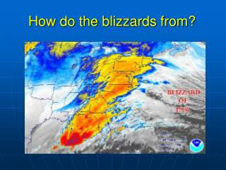 How do the blizzards from?