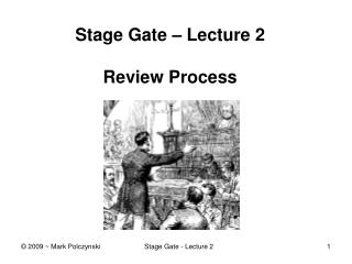 Stage Gate – Lecture 2 Review Process