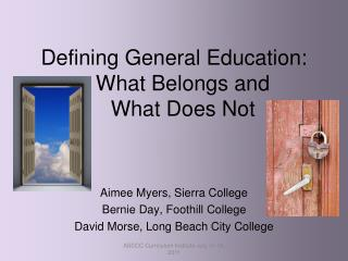 Defining General Education:      What Belongs and     What Does Not
