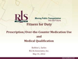 Fitness for Duty  Prescription/Over-the-Counter Medication Use  and Medical Qualification