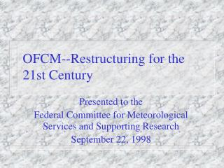 OFCM--Restructuring for the 21st Century