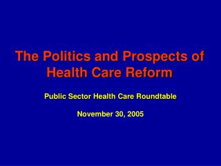 The Politics and Prospects of Health Care Reform