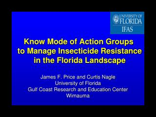 Know Mode of Action Groups  to Manage Insecticide Resistance  in the Florida Landscape
