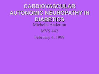 CARDIOVASCULAR AUTONOMIC NEUROPATHY IN DIABETICS