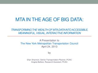 A Presentation to  The New York Metropolitan Transportation Council April  24,  2013 by