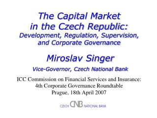 The Capital Market  in the Czech Republic:  Development, Regulation, Supervision,  and Corporate Governance