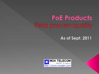 PoE  Products  Field proven quality