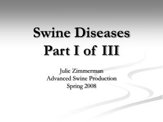 Swine Diseases Part I of III