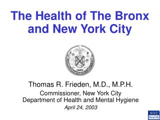 The Health of The Bronx  and New York City