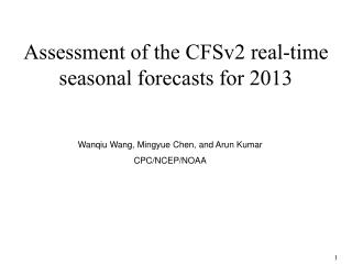 Assessment of the CFSv2 real-time seasonal forecasts for 2013