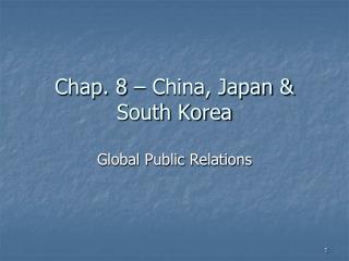 Chap.  8  –  China, Japan & South Korea